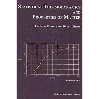 Statistical Thermodynamics and Properties of Matter by Couture & L.
