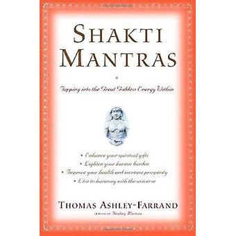 Shakti Mantras - Tapping into the Great Goddess Energy within by Thoma