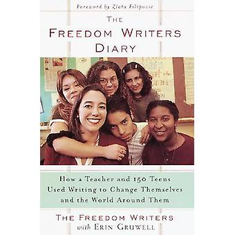 The Freedom Writers Diary - How a Teacher and 150 Teens Used Writing t