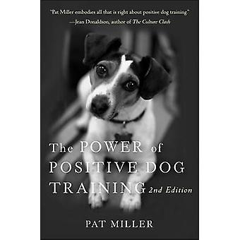 The Power of Positive Dog Training by Pat Miller - 9780470241844 Book