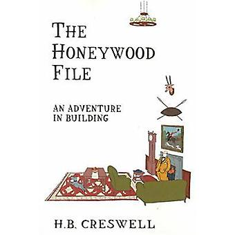 The Honeywood File - An Adventure in Building by Harry B. Creswell - 9