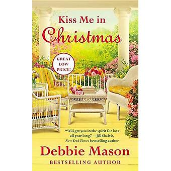 Kiss Me in Christmas by Debbie Mason - 9781455588060 Book