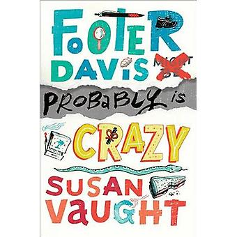 Footer Davis Probably Is Crazy by Susan Vaught - Jennifer Black Reinh