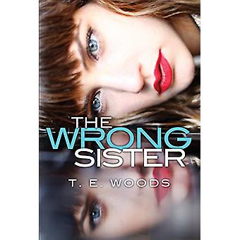 The Wrong Sister by T. E. Woods - 9781496712745 Book