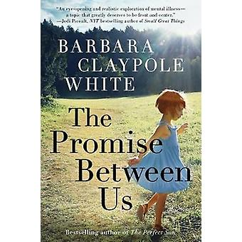 The Promise Between Us by Barbara Claypole White - 9781542048989 Book