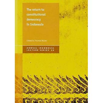 Return to Constitutional Democracy in Indonesia by Thomas A. Reuter -