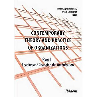 Contemporary Practice and Theory of Organizations - Leading and Changi