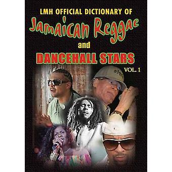 LMH Official Dictionary of Jamaican Reggae & Dancehall Stars - Vol. 1