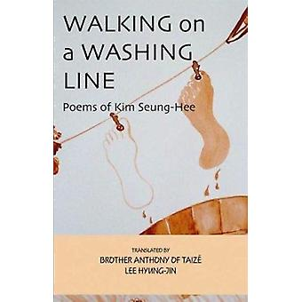 Walking on the Washing Line - Poems of Kim Seung-hee by Anthony - Lee