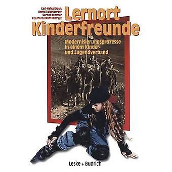 Lernort Kinderfreunde  Modernisierungsprozesse in einem Kinder und Jugendverband by Braun & KarlHeinz