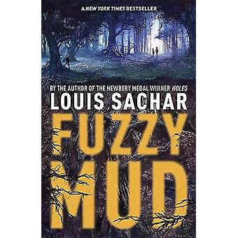 Fuzzy Mud by Louis Sachar - 9780385370226 Book
