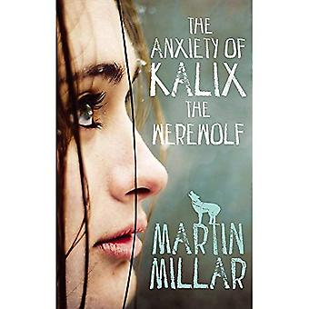 The Anxiety of Kalix the Werewolf: Number 3 in series