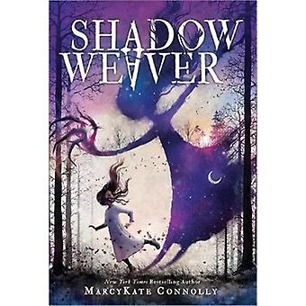 Shadow Weaver by MarcyKate Connolly