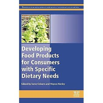 Developing Food Products for Consumers with Specific Dietary Needs by Osborn & Steve