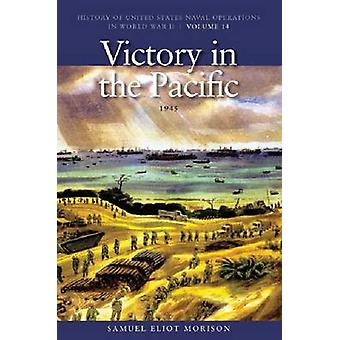 Victory in the Pacific 1945 by Samuel Eliot Morison