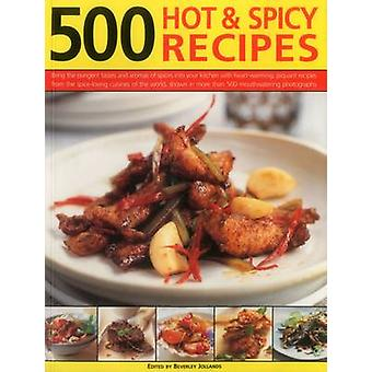 500 Hot amp Spicy Recipes by Jollands Beverley
