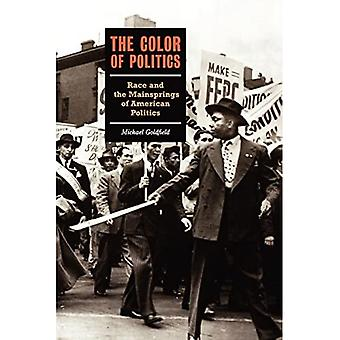 COLOR OF POLITICS, THE: Race, Class and the Mainsprings of American Politics