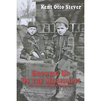 Growing Up on the Mississippi - The 1950s in Winona - Minnesota by Ken