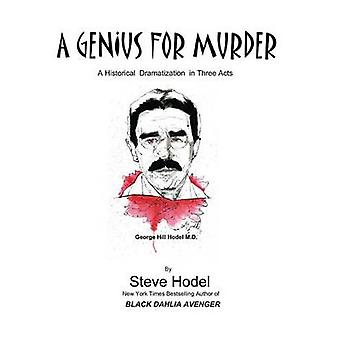 A Genius for Murder A Play in Three Acts by Hodel & Steve