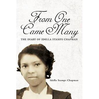 From One Came Many The Diary of Idella Stamps Chapman de Chapman & Idella Stamps
