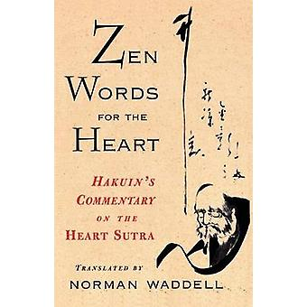 Zen Words for the Heart Hakuins Commentary on the Heart Sutra by Waddell & Norman