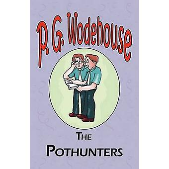 The Pothunters  From the Manor Wodehouse Collection a selection from the early works of P. G. Wodehouse by Wodehouse & P. G.