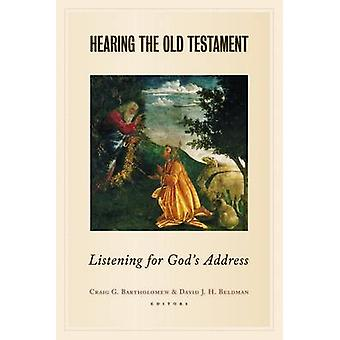 Hearing the Old Testament - Listening for God's Address by C. Bartholo