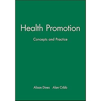 Health Promotion Concepts and Practice by Dines & Alison