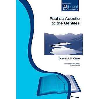 Pbtm Paul As Apostle To The Gentiles by Chae & Daniel J