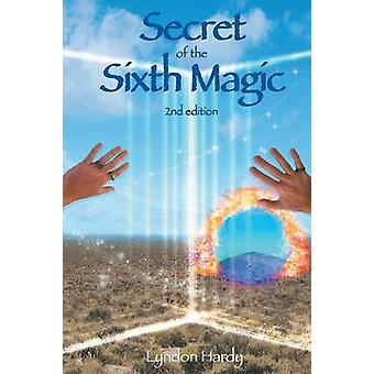 Secret of the Sixth Magic 2nd edition by Hardy & Lyndon M