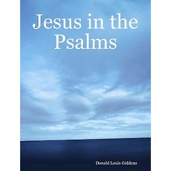 Jesus in the Psalms by Giddens & Donald Louis