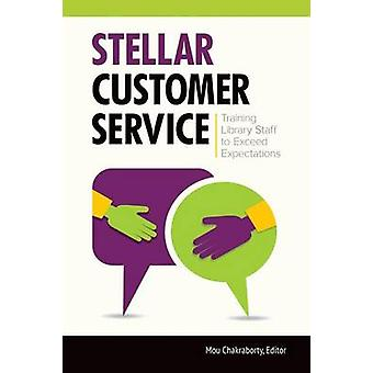Stellar Customer Service Training Library Staff to Exceed Expectations by Chakraborty & Mou
