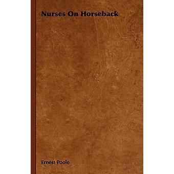 Nurses On Horseback by Poole & Ernest