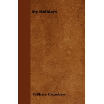 My Holidays by Chambers & William