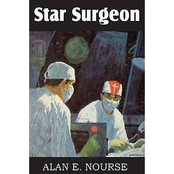 Star Surgeon by Nourse & Alan E.