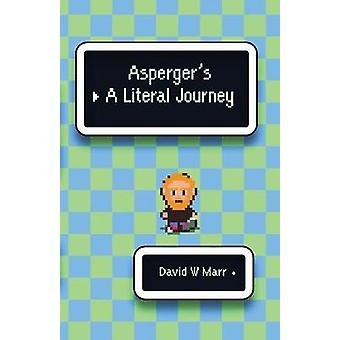 Aspergers A Literal Journey by Marr & David