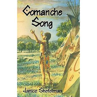 Comanche Song by Shefelman & Janice