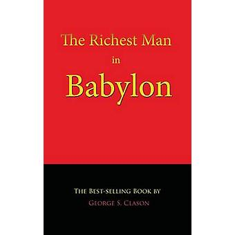 The Richest Man in Babylon by Clason & George S.
