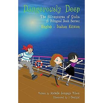 Dangerously Deep  Acque Pericolose a bilingual book in English and Italian by Wilson & Michelle Longega