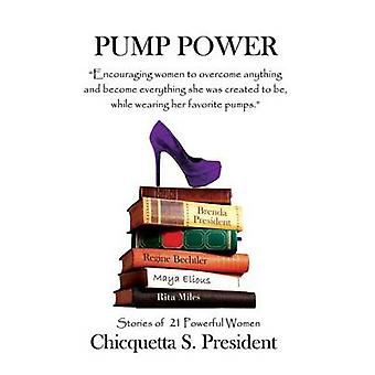 Pump Power by President & Chicquetta S.