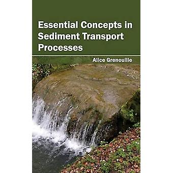 Essential Concepts in Sediment Transport Processes by Grenouille & Alice