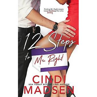 12 Steps to Mr. Right by Madsen & Cindi