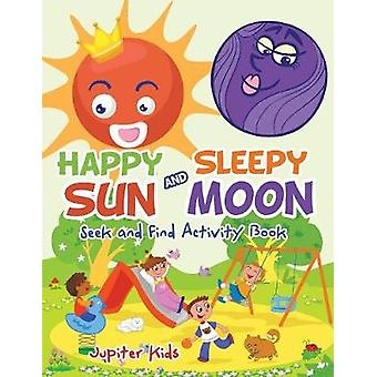 Happy Sun and Sleepy Moon Seek and Find Activity Book by Jupiter Kids