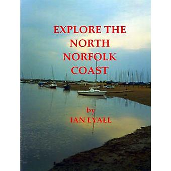 Explore the North Norfolk Coast by Lyall & Ian