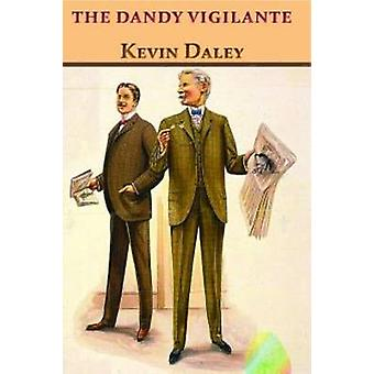 The Dandy Vigilante by Daley & Kevin