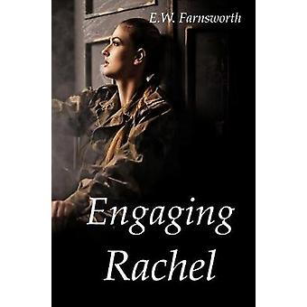 Engaging Rachel by Farnsworth & E. W.