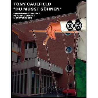 Du mut shnenDokumentation eines psychologischen Mordversuchs by Caulfield & Tony