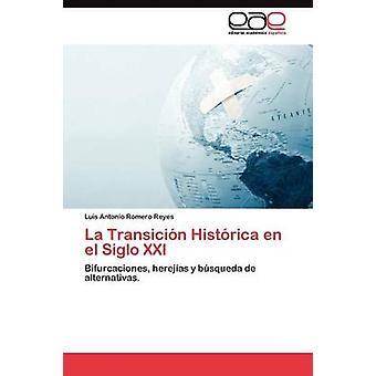 La Transicin Histrica en el Siglo XXI de Romero Reyes Luis Antonio