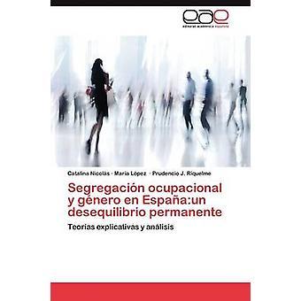 Segregacin ocupacional y gnero en Espaaun desequilibrio permanente par Nicols Catalina