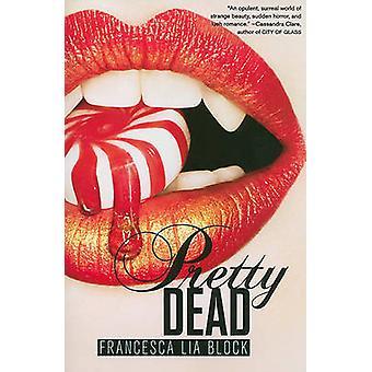 Pretty Dead by Block & Francesca Lia